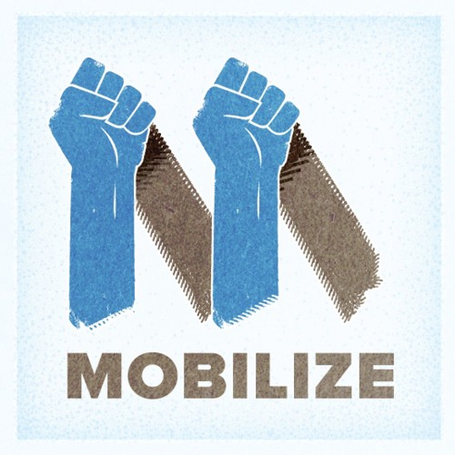 Artwork for Mobilize - Episode 13 - Rise and Resist